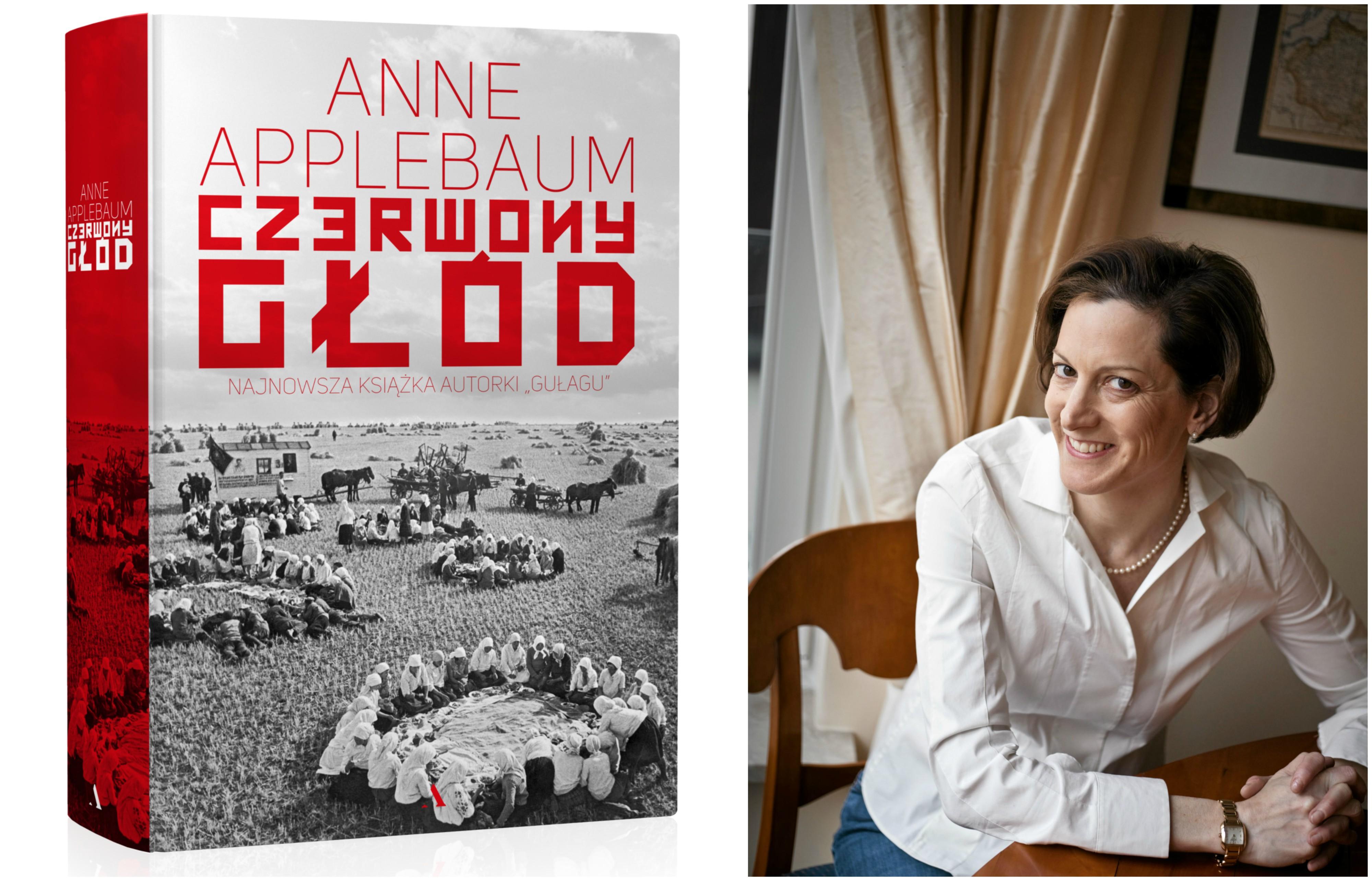 Książka Anne Applebaum 'Czerwony głód' ukazała się nakładem Wydawnictwa Agora (fot. materiały prasowe / Albert Zawada / Agencja Gazeta)
