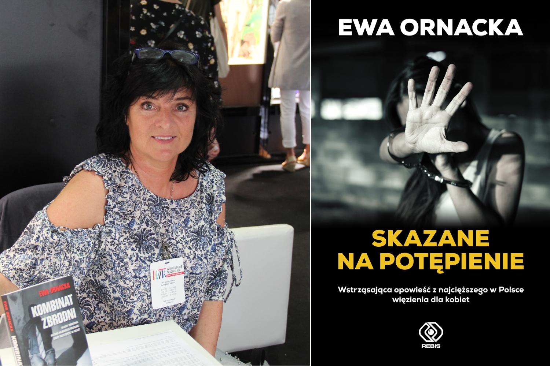 Książka Ewy Ornackiej 'Skazane na potępienie' ukazała się nakładem wydawnictwa Rebis (fot. materiały promocyjne)