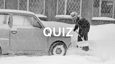 Nie przeżyłeś zimy w Polsce? W takim razie nie poradzisz sobie w tym quizie