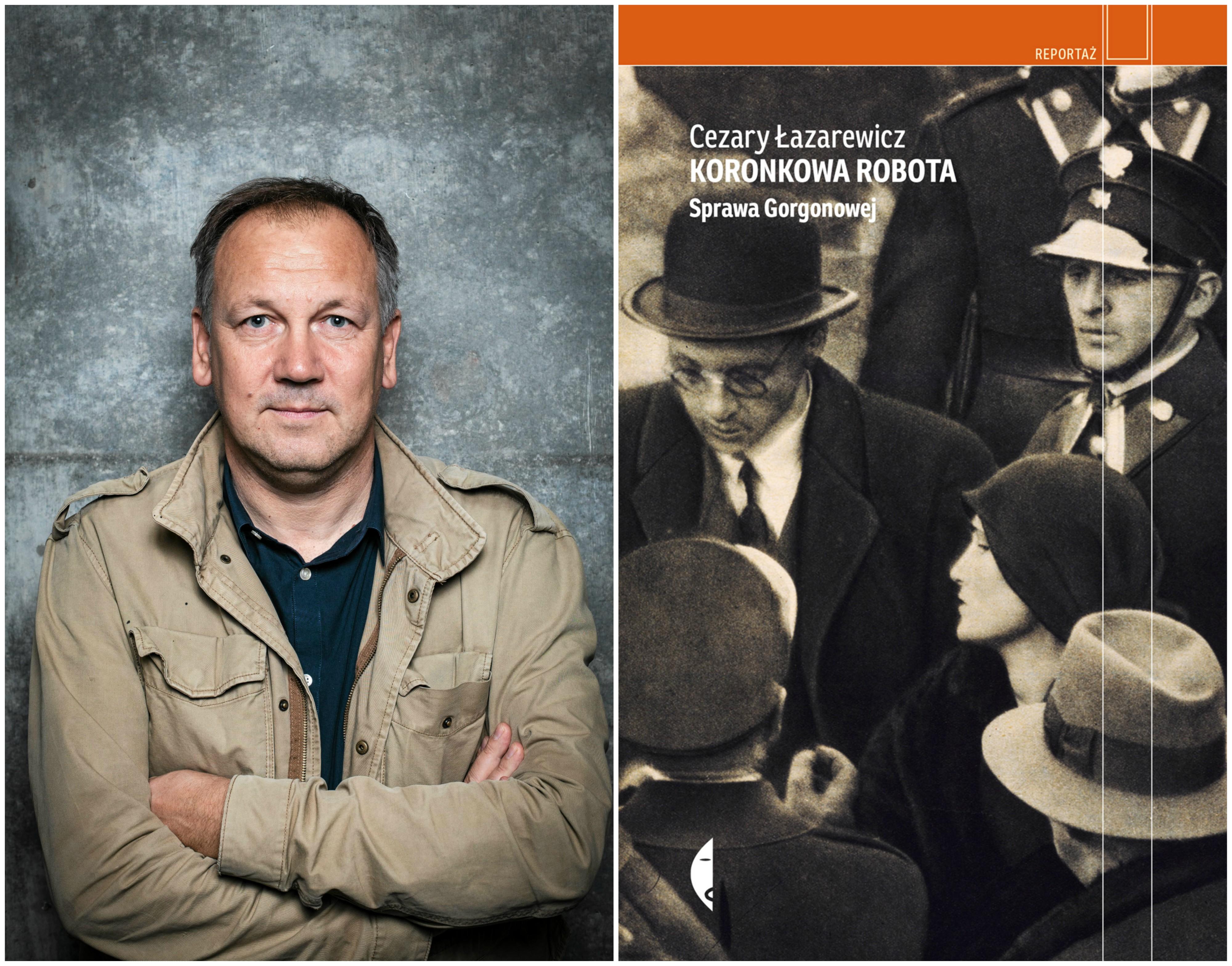 Książka 'Koronkowa robota. Sprawa Gorgonowej' ukazała się nakładem Wydawnictwa Czarne (fot. Dawid Żuchowicz / Agencja Gazeta / materiały prasowe)