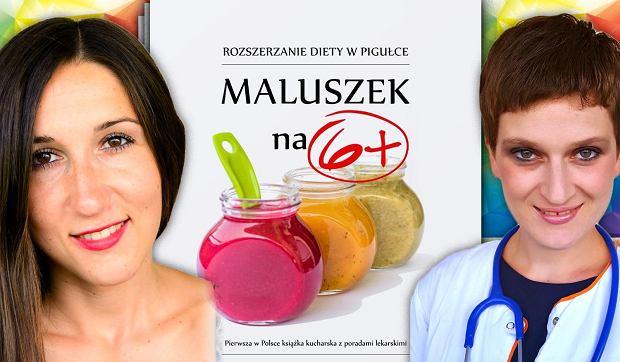 'Maluszek na 6+. Rozszerzanie diety w pigułce', Ola Zima, Ewa Bajerek