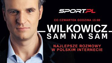 """""""WILKOWICZ SAM NA SAM"""" w Sport.pl w każdy czwartek. Zobacz wszystkie odcinki"""