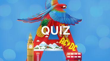 A: podwójny quiz wiedzy ogólnej. Za to ten jest znacznie bardziej wymagający