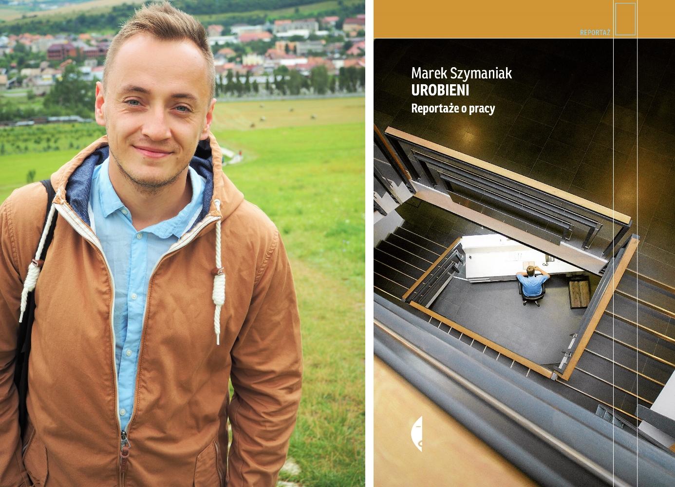 Książka 'Urobieni' Marka Szymaniaka ukazała się nakładem Wydawnictwa Czarne (fot. Anna Brodzi / mat. promocyjne)